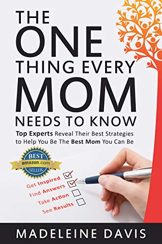 The One Thing Every Mom Needs To Know: The Swiss Army Knife Parenting Book