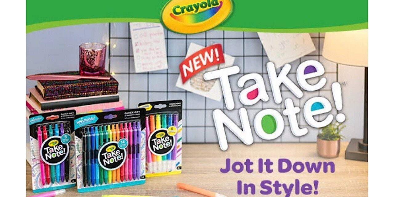 """Crayola Releases """"Take Note"""" Line of Markers and Pens"""