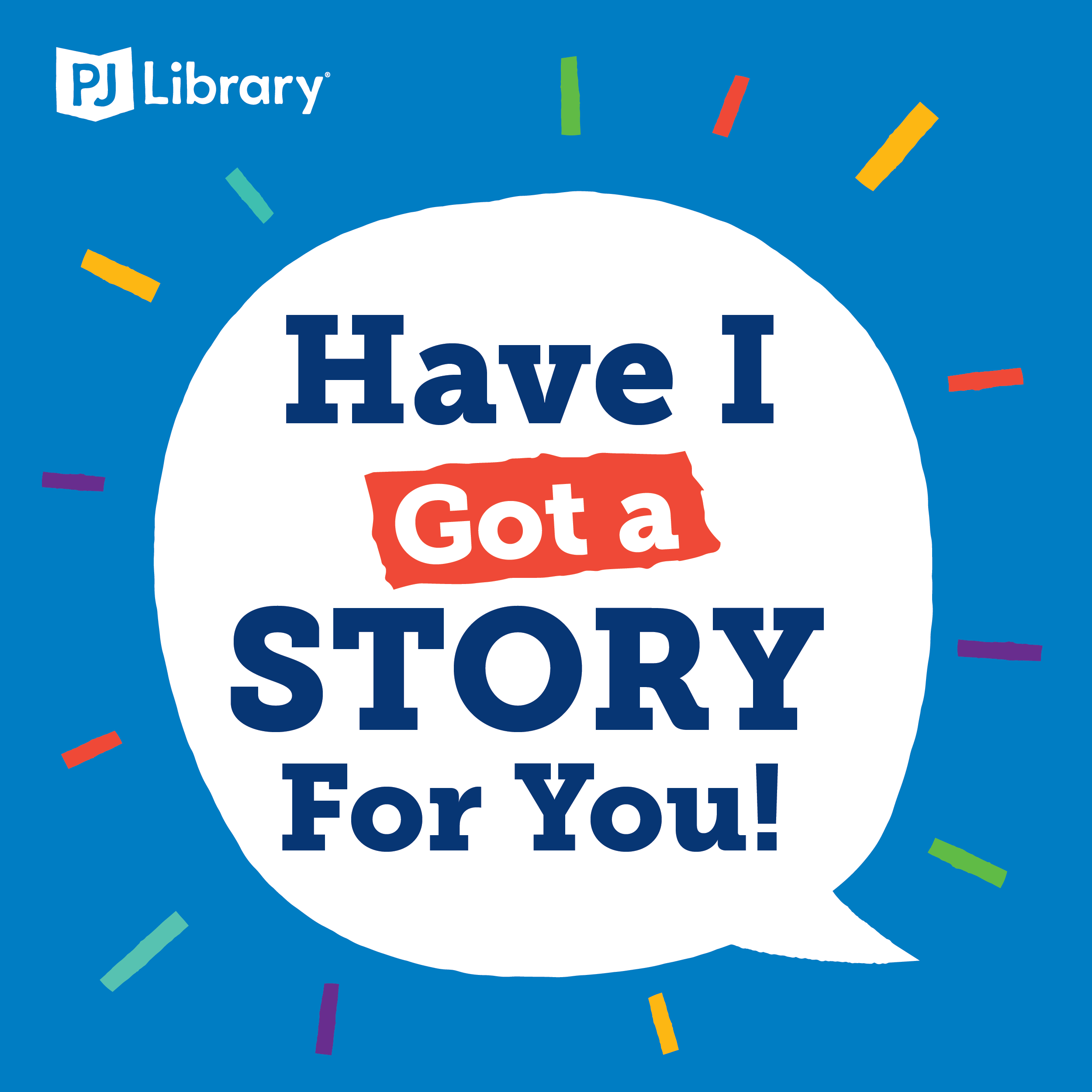 """PJ Library Introduces Podcast """"Have I Got a Story for You!"""""""