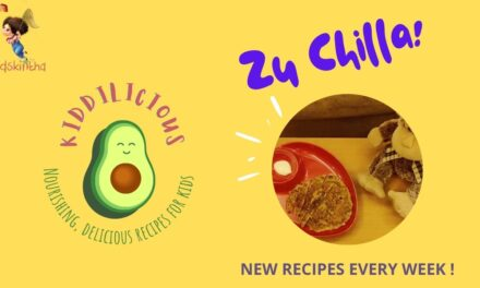 This Week on #Kiddilicious: Zu-Chilla. Nourishing, delicious recipes every week