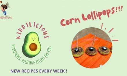Corn lollipops – A delicious, kid-friendly twist to corn recipes in #Kiddilicious